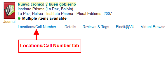 Image of a DiscoverLibrary brief record for the journal Nueva cronica y buen gobierno.  The image annotates the Locations / Call Number tab.