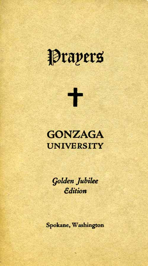 """Item 80: """"Prayers"""" for the Use of Students of Gonzaga University, Golden Jubilee Edition, October 1, 1937"""