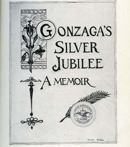 Item 100: Gonzaga Silver Jubilee A Memoir, by Fr. George Weibel, SJ, 1912