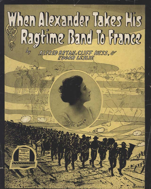 "Bryan, Alfred, Cliff Hess, and Edgar Leslie, composers and lyricists. ""When Alexander Takes His Ragtime Band to France"". Illus. Barbelle. New York: Waterson, Berlin & Synder Co. 1918. (HW-02787)"
