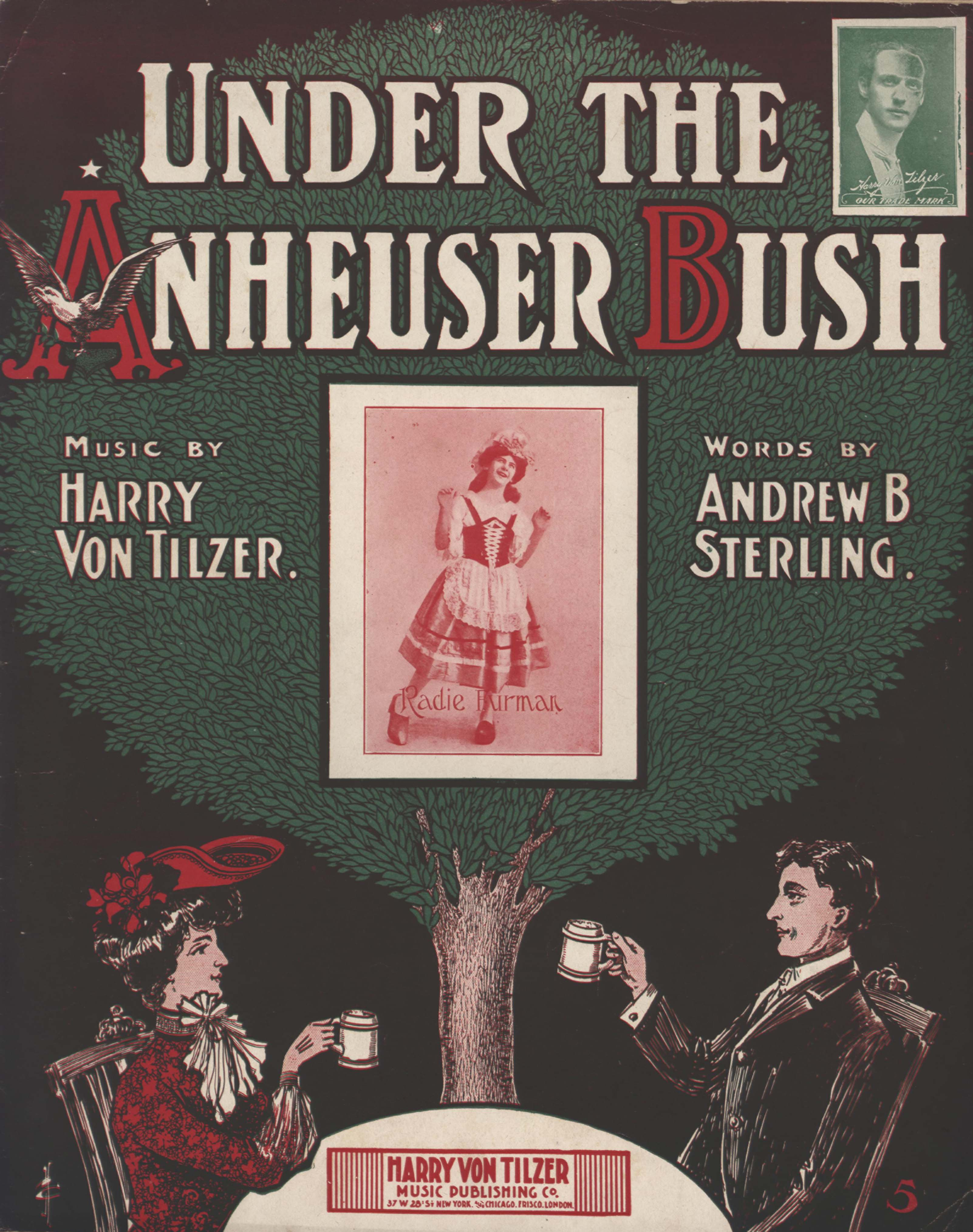 """Von Tilzer, Harry. """"Under the Anheuser Bush"""". Lyricist Andrew B. Sterling. Illus. H. Carter. New York: Harry Von Tilzer Music Pub. Co. 1903. (HW-02767)"""