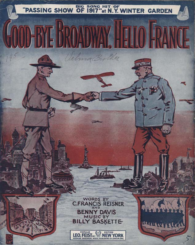 "Baskette, Billy. ""Good-bye Broadway, Hello France!"" Lyricists: Benny Davis & C. Francis Reisner. Illus. R. S. New York: Leo. Feist Inc. 1917. (HW-01497)"