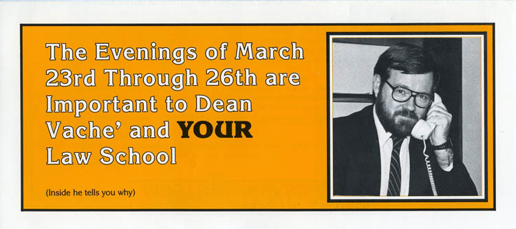 """""""The Evenings of March 23rd through 26th are Important to Dean Vache' and YOUR Law School,"""" February 1987 (Professor: 1975 - 2008; Dean: 1986 - 1991)"""