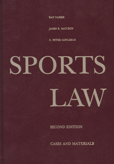 Sports Law: Cases and Materials, Cincinnati: Anderson Publishing Co., 2nd Ed., 1994
