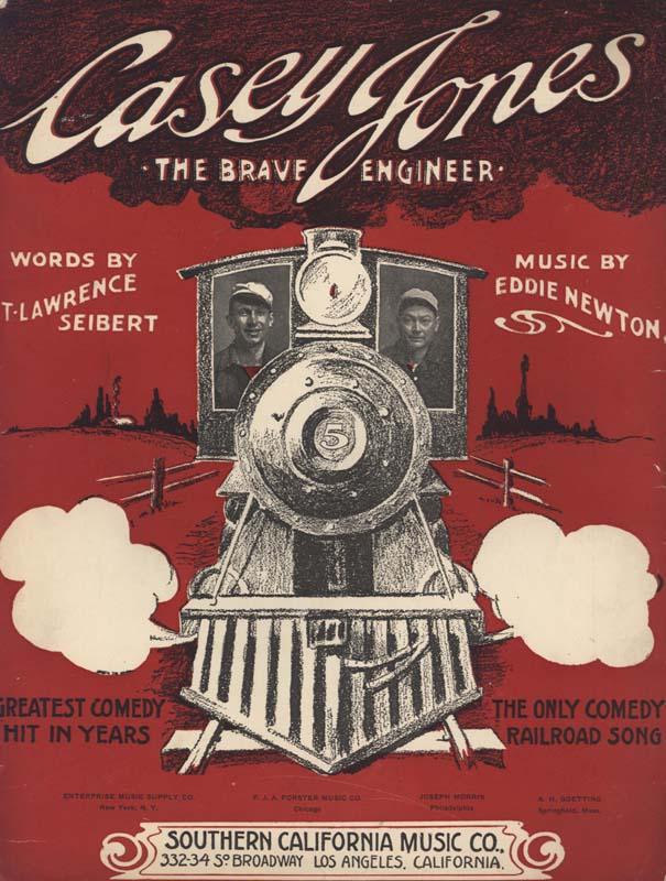 "Newton, Eddie. ""Casey Jones: the Brave Engineer"". Lyricist: T. Lawrence Seibert. Los Angeles: Newton & Seibert; Southern California Music Co. 1909. (HW-02464)"