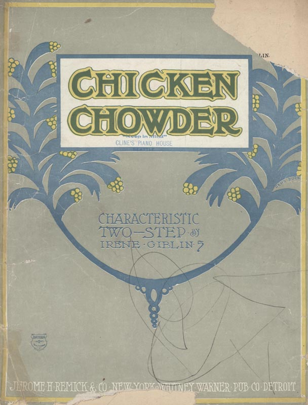 "Giblin, Irene M. ""Chicken Chowder: Characteristic Two Step"". Illus. Gene Buck. New York: Jerome H. Remick & Co. 1905. (HW-00655)"