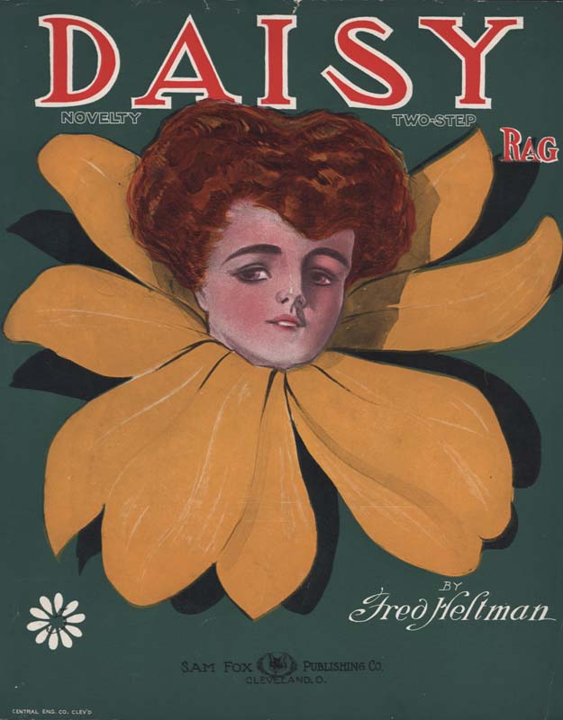 "Heltman, Fred. ""Daisy Rag: A Novelty Two-Step"". Cleveland: Sam Fox Publishing Co. 1909. (HW-00810)"