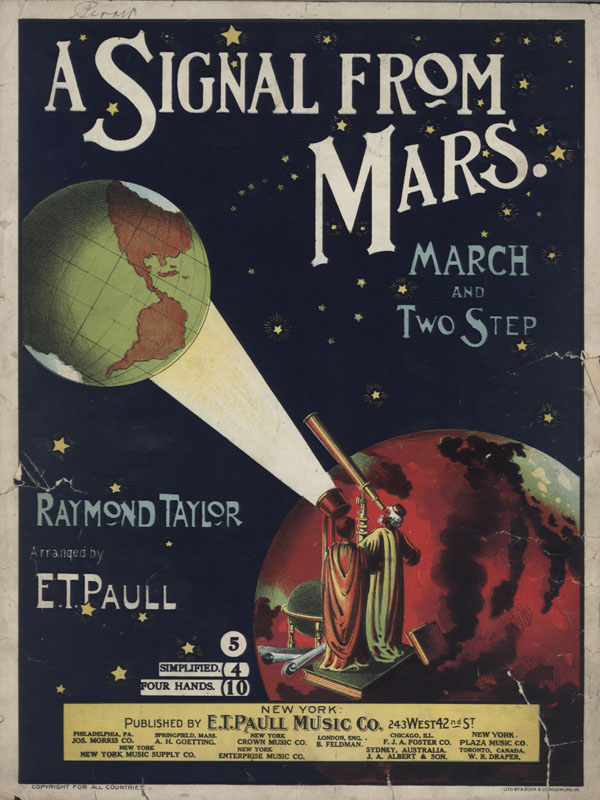 "Taylor, Raymond. ""Signal from Mars: March and Two Step"". Arranger: E. T. Paull. Illus. A. Hoen & Co. New York: E. T. Paull. 1901. (HW-02729)"