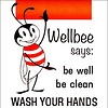 """WellBee says: Be Well, Be Clean, Wash Your Hands"" Poster"