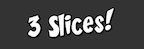 3 Slices
