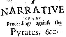 Narrative of the Proceedings Against the Pirates &co