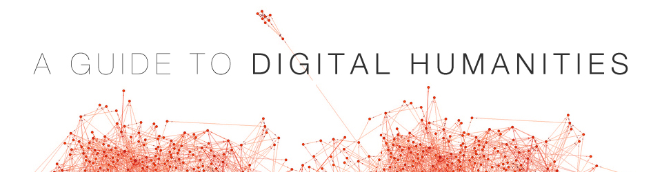A Guide to Digital Humanities by Josh Honn. Header graphic adapted from a Gephi visualization by Creative Applications