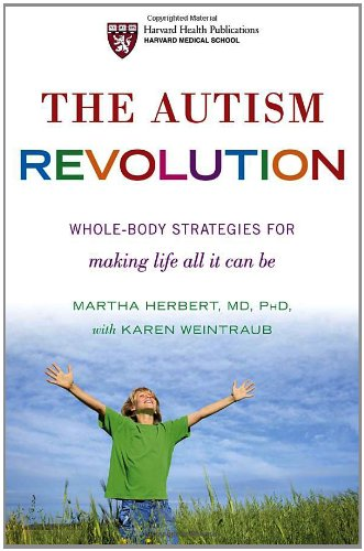 The autism revolution : whole-body strategies for making life all it can be