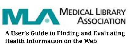 A User's Guide to Finding and Evaluating Health Information on the Web (Medical Library Association)