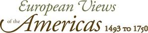 European Views of the Americas, 1493-1750