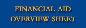 Financial Aid Overview Sheet