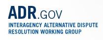 Interagency Alternative Dispute Resolution Working Group website at ADR.gov