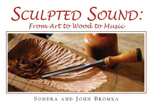 Postcard for Sondra and John Bromka : Sculpted Sound: From Art to Wood to Music