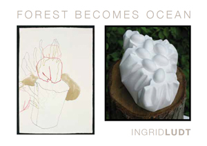 Postcard for Ingrid Ludt : Forest Becomes Ocean
