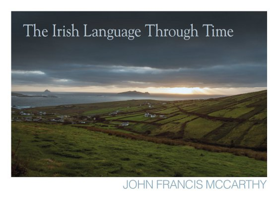 John Francis McCarthy : The Wisest Man Series: The Irish Language Through Time