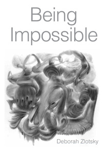 Postcard for Deborah Zlotsky : Being Impossible