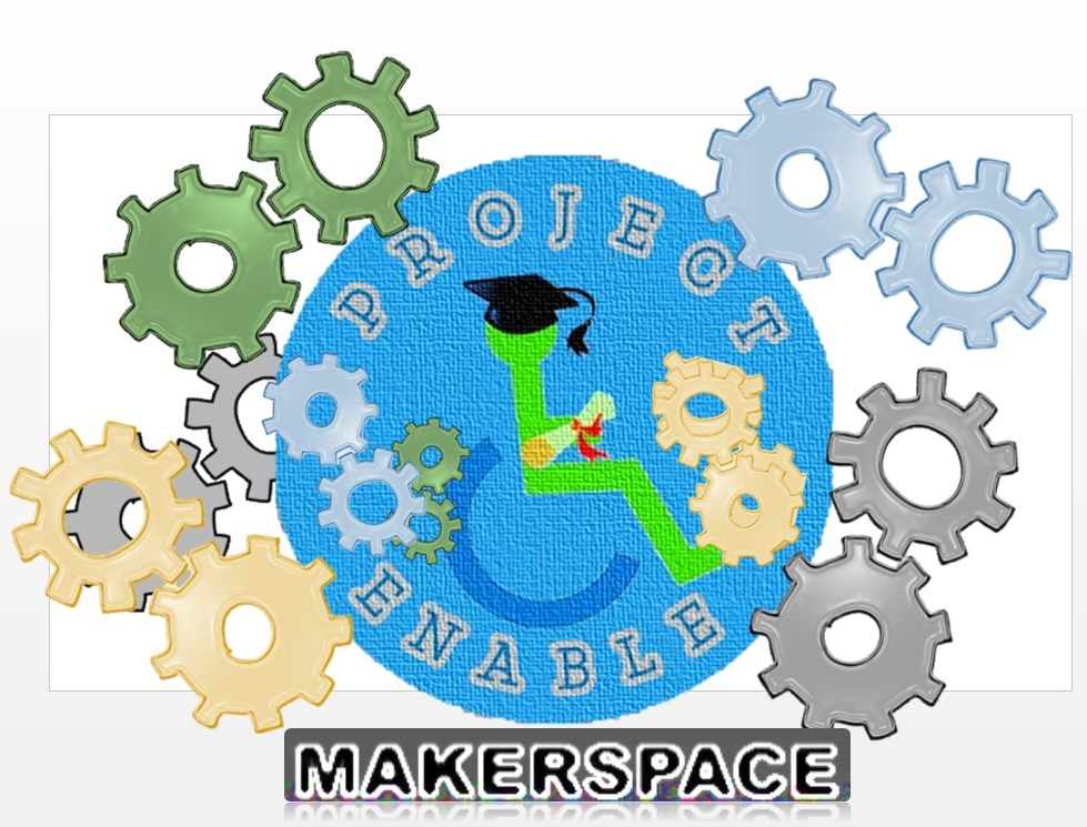 Project Enable Special Makerspace
