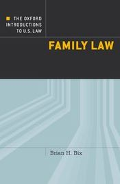 The Oxford Introductions to U.S. Law: Family Law (2013) by Brian Bix