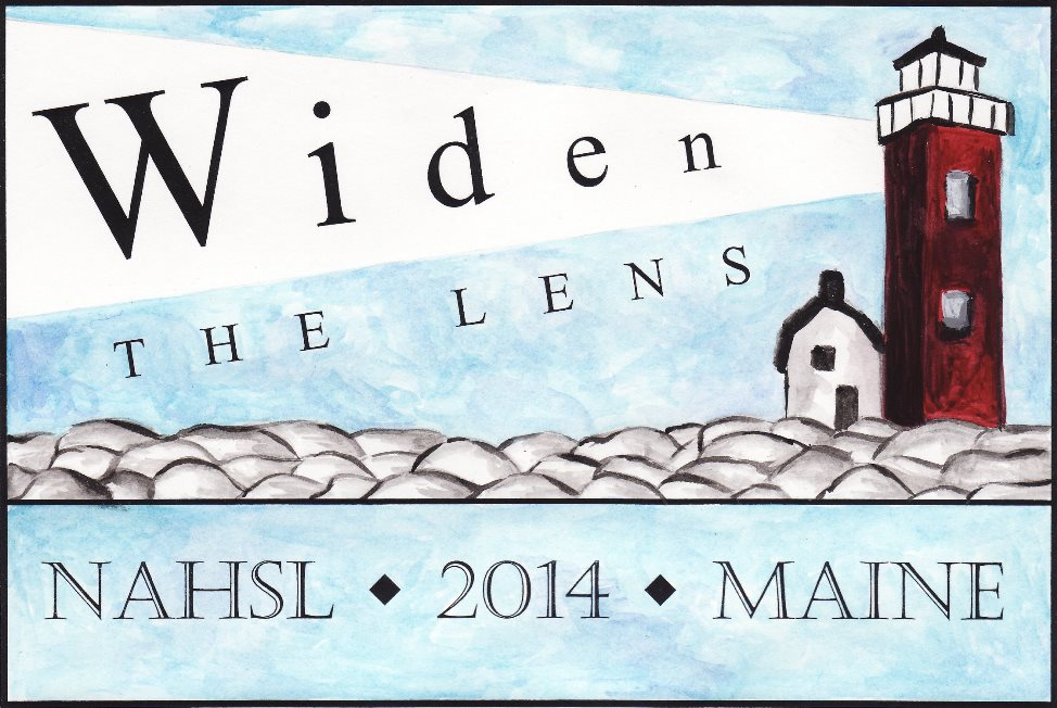 Widen the Lens. NAHSL 2014 Maine