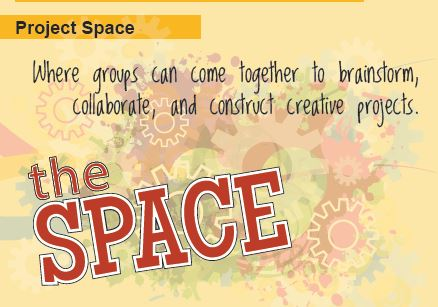 The Space: Where groups can come together to brainstorm, collaborate, and construct creative projects.