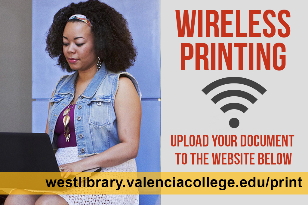 Wireless Printing: Upload Your Document to the website below print.valenciacollege.edu