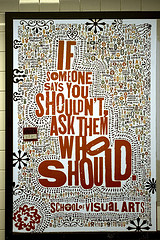 If someone says you shouldn't, ask them who should.