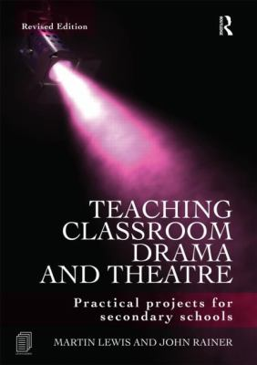Teaching classroom drama and theatre bookcover