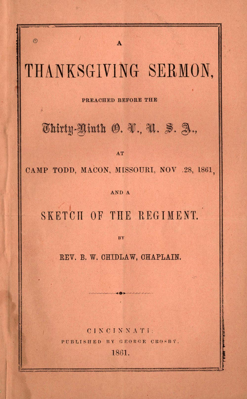 Cover of pamphlet sermon by B. W. A. Chidlaw, A Thanksgiving Sermon Preached before the Thirty-Ninth O. V., U. S. A., at Camp Todd, Macon, Missouri