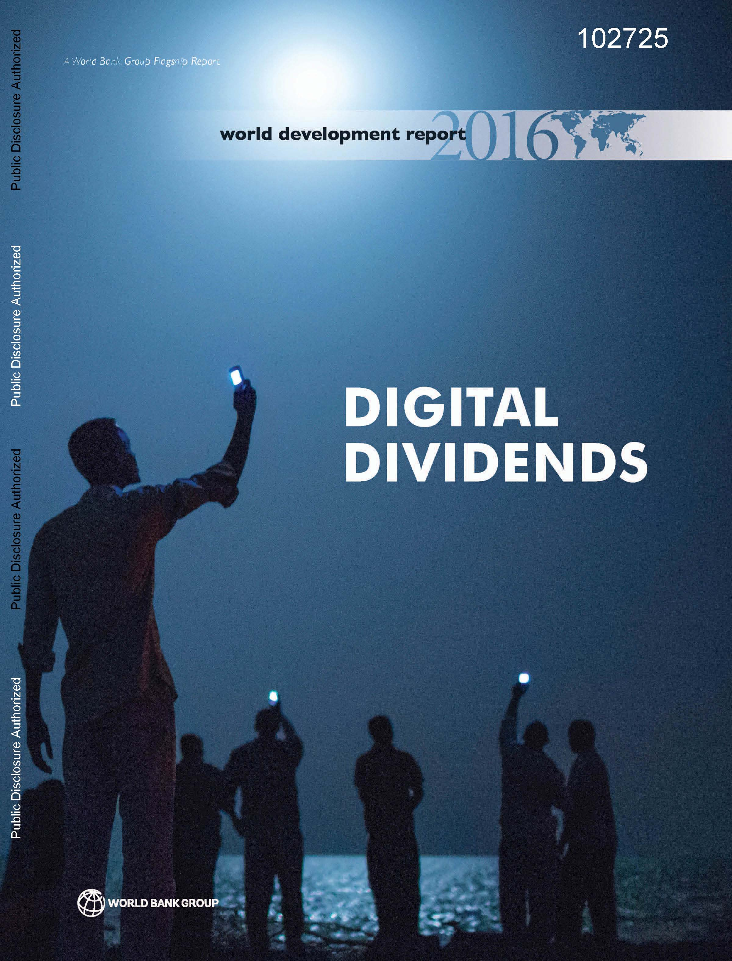World Development Report 2016: Digital Divedends