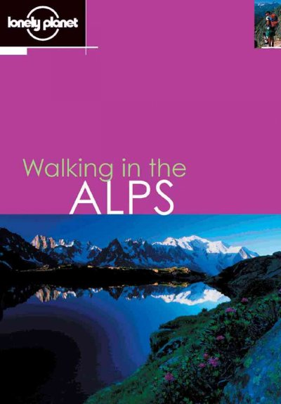 Lonely Planet walking in the Alps / Helen Fairbairn