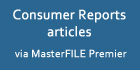 Consumer Reports articles via MasterFILE Premier