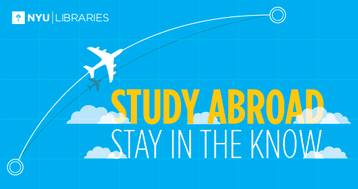 """Airplane flying across a blue background towards a circle (destination).  In yellow and white letters is: """"Study Abroad Stay in the Know"""" and there's a white NYU Libraries logo."""