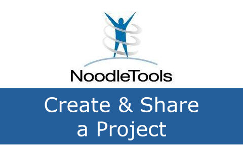 Create and share a project in NoodleTools