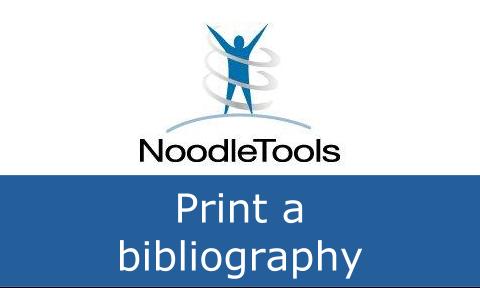 Print a NoodleTools bibliography