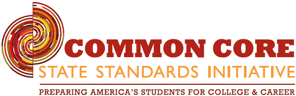 Common Core State Standards Initiative: Preparing America's Students for College and Career