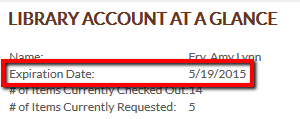 In the Library Account at a Glance, the expiration date of your account appears beneath your name.