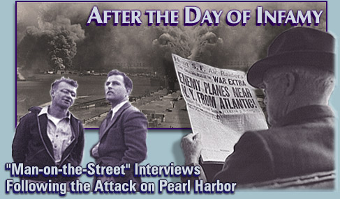 After the Day of Infamy Pearl Harbor interviews