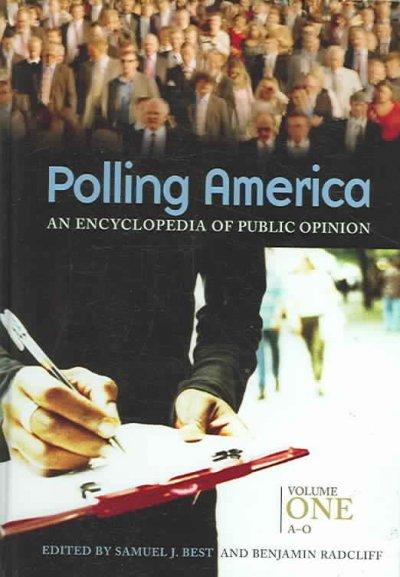 Polling America an encyclopedia of public opinion book cover. print encyclopedia