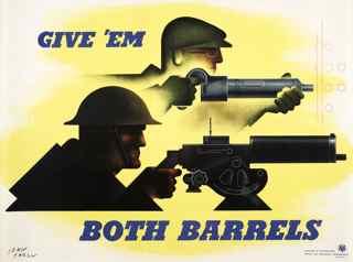 World War II poster, Production Poster, Give 'em both barrels