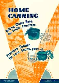 World War II poster, home canning. boiling water bath for fruits, tomatoes. Pressure canner for corn, beans, peas, etc.