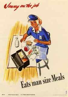 World War II poster, Jenny on the job, Eats man size meals