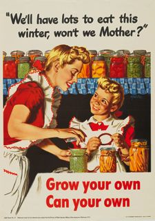 World War II poster, We'll have lots to eat this winter, won't we mother? Grow Your Own, Can Your Own