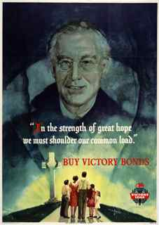 World War II poster, Franklin Delano Roosevelt quotation, In the strength of great hope we must shoulder our common land. Buy victory bonds