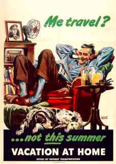 World War II poster, Me travel? Not this summer. Vacation at home