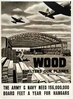 World War II poster, Wood shelters our planes. The Army and Navy need 156,000,000 board feet a year for hangars